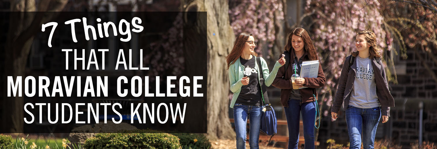 7 Things All Moravian College Students Know