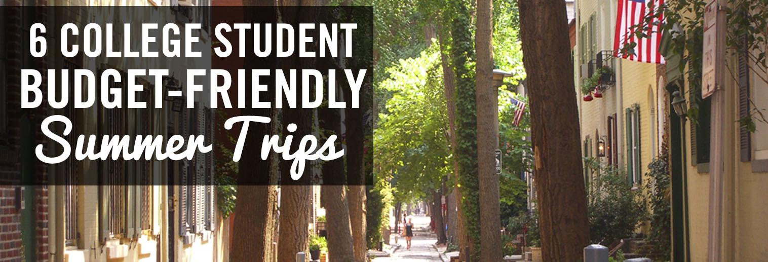6 summer trips for a college student budget moravian college