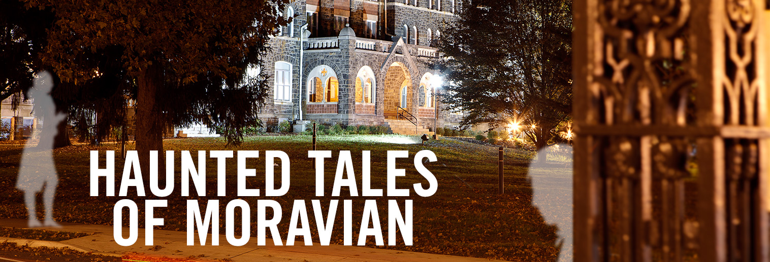 Haunted Tales of Moravian College