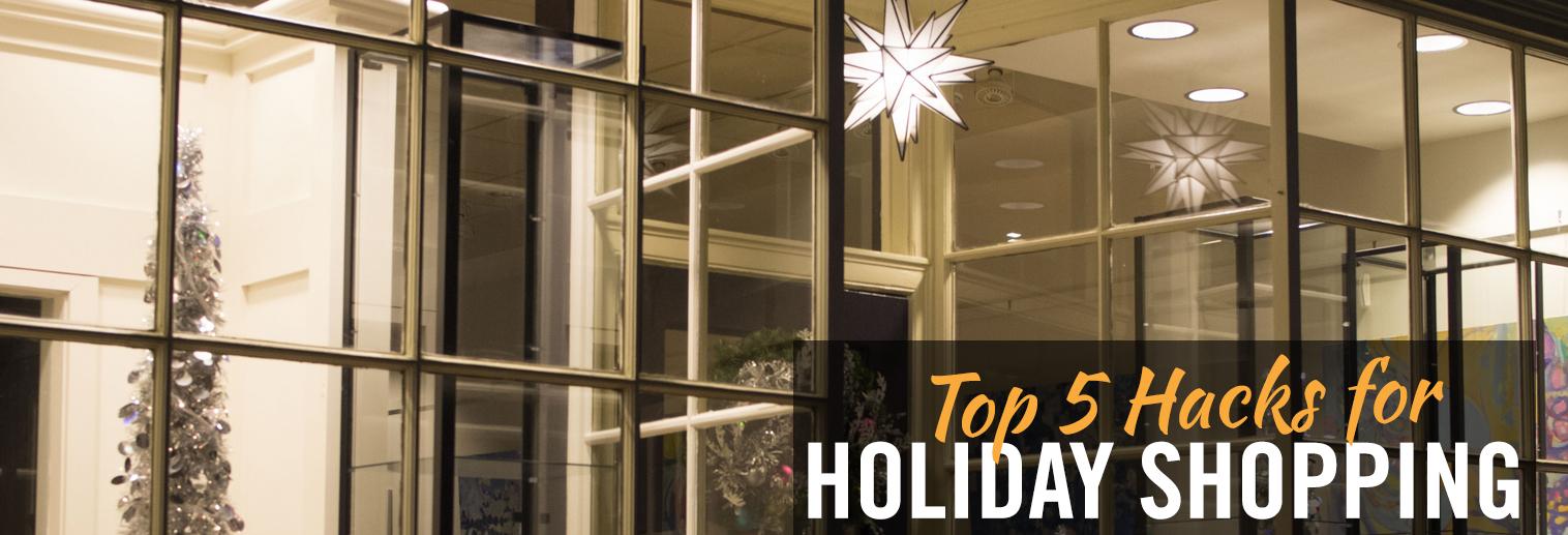 Top 5 Holiday Shopping Hacks