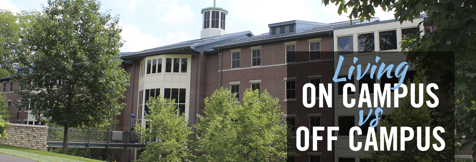 "Image of Moravian College Residence Hall The HILL with the words ""Living On Campus vs Off Campus"""