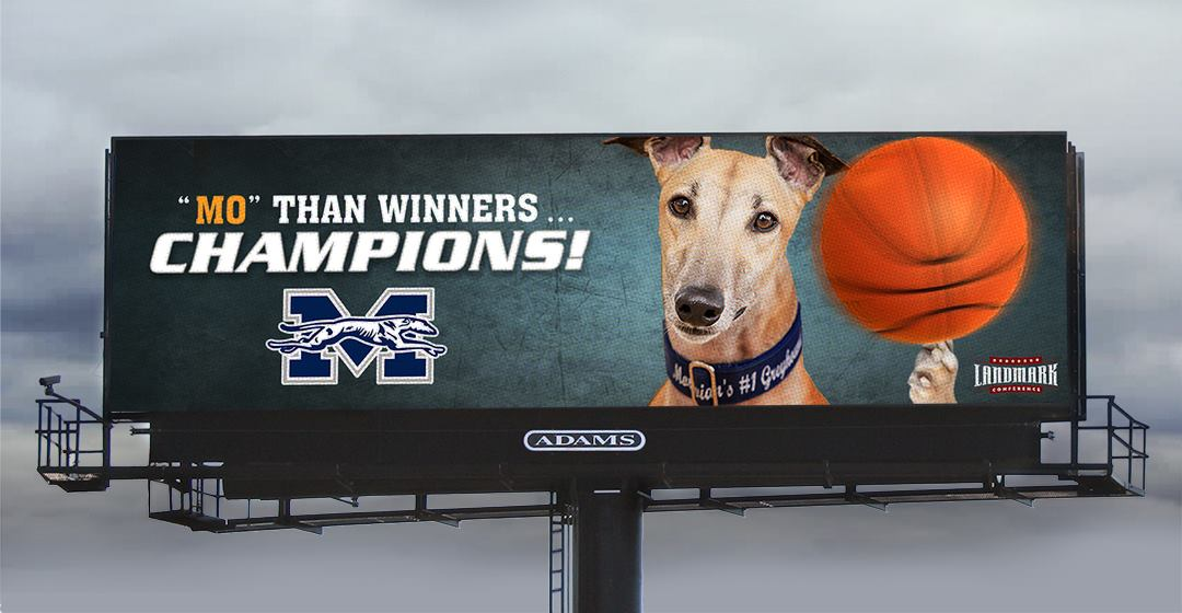 "Greyhound Basketball Billboard with text: ""Mo"" than Winners...Champions!"