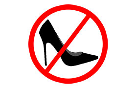 Do not wear heels