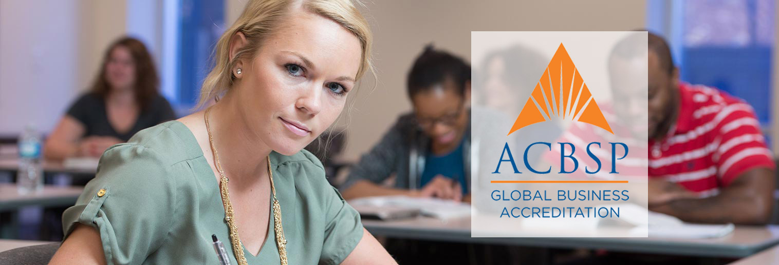 Accounting, Economics, Management, MBA, MSHRM accredited by ACBSP Gobal Business Accreditation
