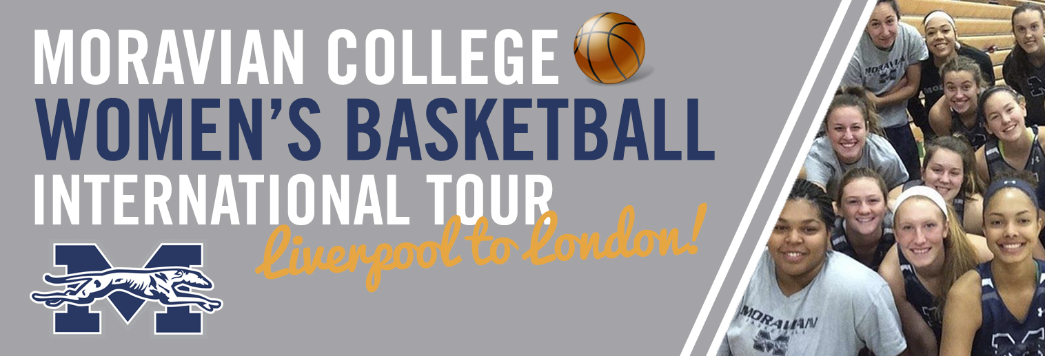 Moravian College Women's Basketball International Tour: Liverpool to London