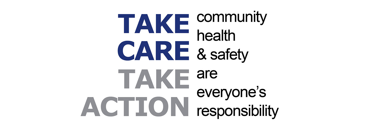 Take Care Take Action: Community Health & Safety Are Everyone's Responsibility