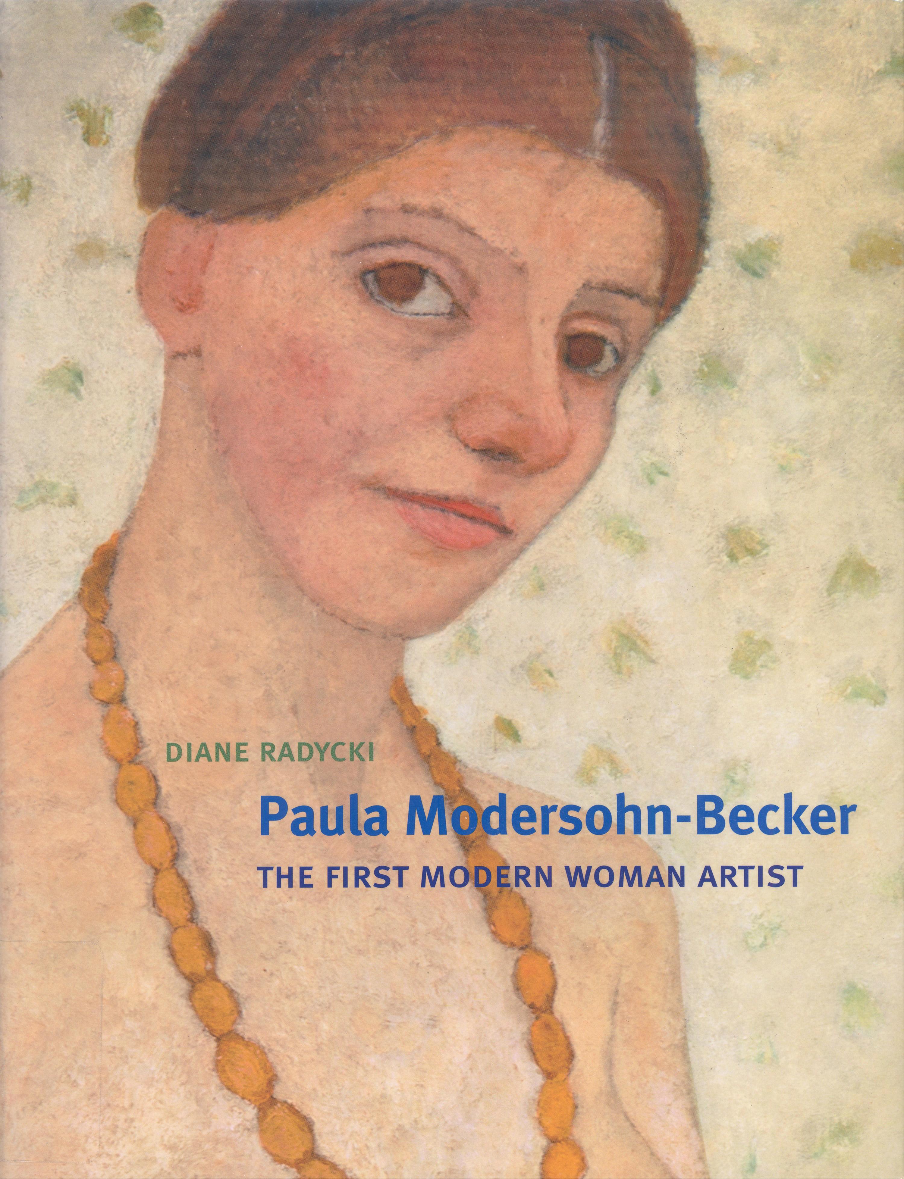 Paula Modersohn-Becker: The First Modern Woman Artist book by Dr. Diane Radycki, 2013,Yale University Press