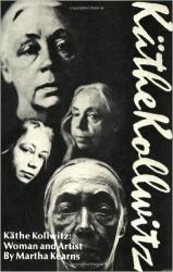 Käthe Kollwitz: Woman and Artist book by Martha Kearns, 1976, 1977, and 1991